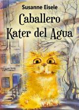 Cover-Bild Caballero Kater del Agua