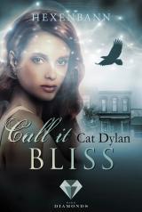 """Cover-Bild Call it bliss. Hexenbann (Ein Spin-off der """"Call it magic""""-Serie)"""