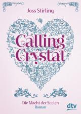 Cover-Bild Calling Crystal, Die Macht der Seelen 3