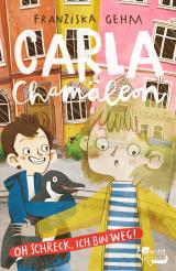 Cover-Bild Carla Chamäleon: Oh Schreck, ich bin weg!