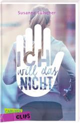 Cover-Bild Carlsen Clips: Ich will das nicht!