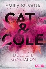 Cover-Bild Cat & Cole: Die letzte Generation