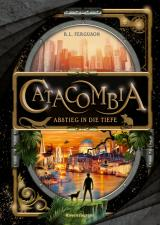 Cover-Bild Catacombia, Band 1: Abstieg in die Tiefe