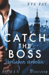 Cover-Bild Catch the Boss - Verlieben verboten