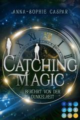 Cover-Bild Catching Magic 1: Berührt von der Dunkelheit
