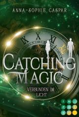 Cover-Bild Catching Magic 2: Verbunden im Licht