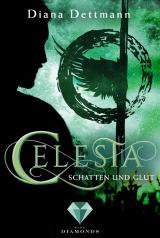 Cover-Bild Celesta: Schatten und Glut (Band 3)