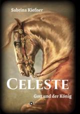 Cover-Bild Celeste - Gott und der König
