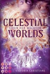 Cover-Bild Celestial Worlds (Erbin der Wächter 2)