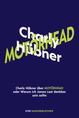 Cover-Bild Charly Hübner über Motörhead oder Warum ich James Last dankbar sein sollte