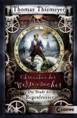 Cover-Bild Chroniken der Weltensucher (Band 1) - Die Stadt der Regenfresser