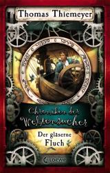 Cover-Bild Chroniken der Weltensucher - Der gläserne Fluch