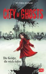 Cover-Bild City of Ghosts - Die Geister, die mich riefen