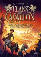 Cover-Bild Clans von Cavallon (4). Das Vermächtnis der Zentauren