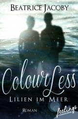 Cover-Bild ColourLess – Lilien im Meer