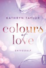 Cover-Bild Colours of Love - Entfesselt