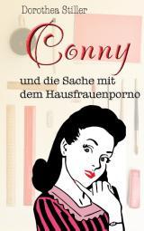 Cover-Bild Conny und die Sache mit dem Hausfrauenporno