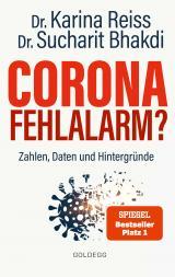 Cover-Bild Corona Fehlalarm? Zahlen, Daten und Hintergründe. Zwischen Panikmache und Wissenschaft: welche Maßnahmen sind im Kampf gegen Virus und COVID-19 sinnvoll? ORIGINAL