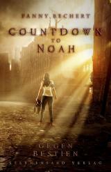 Cover-Bild Countdown to Noah (Band 1): Gegen Bestien