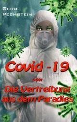 Cover-Bild Covid-19 oder Die Vertreibung aus dem Paradies