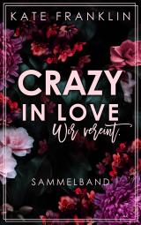 Cover-Bild Crazy in Love: Wir vereint. (Sammelband)
