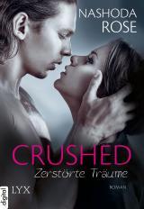 Cover-Bild Crushed - Zerstörte Träume
