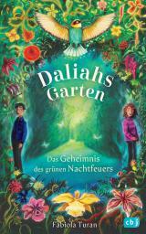Cover-Bild Daliahs Garten - Das Geheimnis des grünen Nachtfeuers