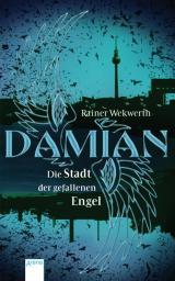 Cover-Bild Damian. Die Stadt der gefallenen Engel