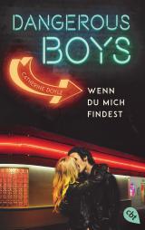 Cover-Bild Dangerous Boys - Wenn du mich findest