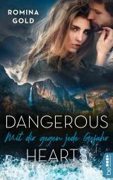 Cover-Bild Dangerous Hearts – Mit dir gegen jede Gefahr