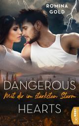 Cover-Bild Dangerous Hearts – Mit dir im stärksten Sturm