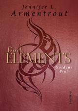 Cover-Bild Dark Elements - Goldene Wut