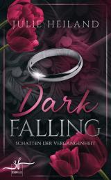 Cover-Bild Dark Falling - Schatten der Vergangenheit