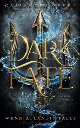 Cover-Bild Dark Fate - Wenn Atlantis fällt