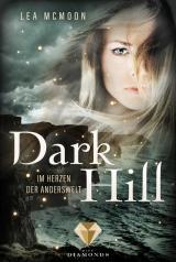 Cover-Bild Dark Hill. Im Herzen der Anderswelt