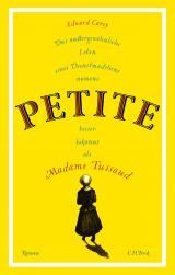 Cover-Bild Das außergewöhnliche Leben eines Dienstmädchens namens PETITE, besser bekannt als Madame Tussaud