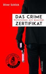 Cover-Bild Das Crime-Zertifikat