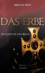 Cover-Bild DAS ERBE - Dein Leben für meine Krone