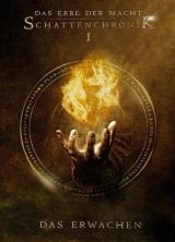 Cover-Bild Das Erbe der Macht - Schattenchronik 1: Das Erwachen (Bände 1-3)