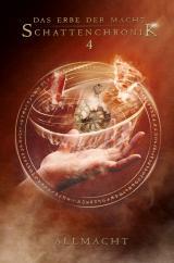 Cover-Bild Das Erbe der Macht - Schattenchronik 4: Allmacht (Bände 10-12)
