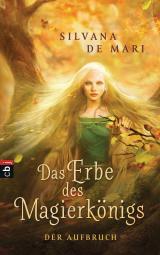 Cover-Bild Das Erbe des Magierkönigs - Der Aufbruch