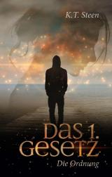 Cover-Bild Das erste Gesetz - die Ordnung (Band 1 der gefühlvollen Romantasy-Trilogie)