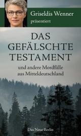 Cover-Bild Das gefälschte Testament und andere Mordfälle aus Mitteldeutschland