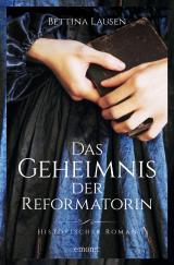 Cover-Bild Das Geheimnis der Reformatorin
