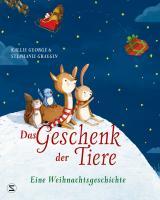 Cover-Bild Das Geschenk der Tiere - Eine Weihnachtsgeschichte