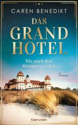 Cover-Bild Das Grand Hotel - Die nach den Sternen greifen