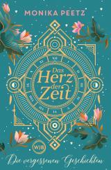 Cover-Bild Das Herz der Zeit: Die vergessenen Geschichten
