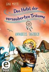 Cover-Bild Das Hotel der verzauberten Träume - Annabells Tagebuch