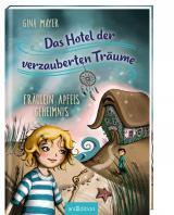 Cover-Bild Das Hotel der verzauberten Träume - Fräulein Apfels Geheimnis (Das Hotel der verzauberten Träume 1)