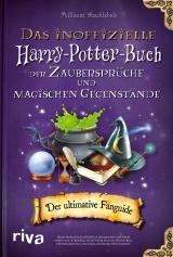 Cover-Bild Das inoffizielle Harry-Potter-Buch der Zaubersprüche und magischen Gegenstände